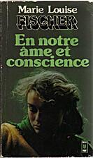 En notre Ame et Conscience by Marie Louise…