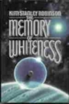 The Memory of Whiteness by Kim Stanley…