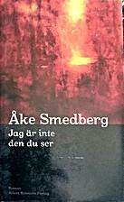 Jag är inte den du ser : roman by Åke…