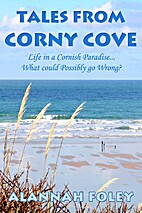 Tales from Corny Cove: Life in a Cornish…