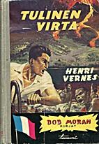 Tulinen virta by Henri Vernes