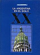 La Argentina en el Siglo XX by Ernesto G.…