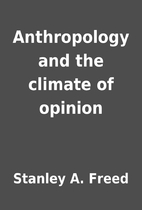 Anthropology and the climate of opinion by…