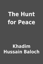 The Hunt for Peace by Khadim Hussain Baloch