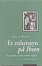 Et enhetssyn på Ibsen : fra Brand…