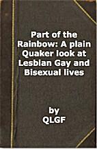 Part of the Rainbow: A plain Quaker look at…
