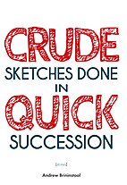 Crude Sketches Done in Quick Succession by…