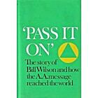 'Pass It On': The Story of Bill Wilson and…