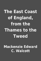 The East Coast of England, from the Thames…