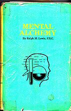 Mental Alchemy by Ralph M. Lewis