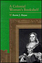A colonial woman's bookshelf by Kevin J.…