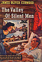 The Valley of Silent Men by James Oliver…
