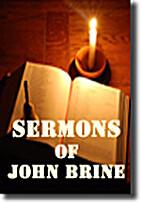 Sermons of John Brine by John Brine