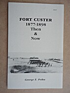 Fort Custer, 1877-1898 : then & now by…