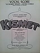 Kismet [vocal score] by Robert Craig Wright