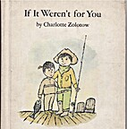 If It Weren't for You by Charlotte Zolotow