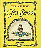 Tasha Tudor's Five Senses by Tasha Tudor