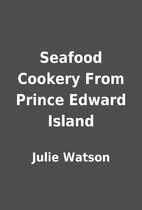 Seafood Cookery From Prince Edward Island by…