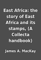 East Africa: the story of East Africa and…