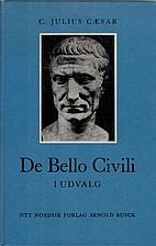 De Bello Civili i udvalg by C. Julius Cæsar