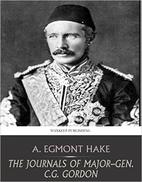 The Journals of Major-Gen C.G. Gordon by A.…