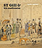 S.T. Gill & His Audiences by Sasha Grishin