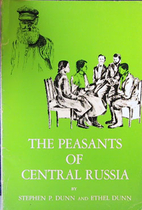 The peasants of central Russia by Stephen…
