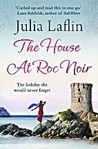 The House At Roc Noir by Julia Laflin