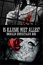 Is illusie niet alles by Ronald Christiaan…