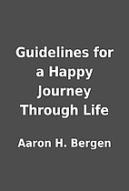 Guidelines for a Happy Journey Through Life…