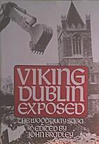 Viking Dublin Exposed: The Wood Quay Saga by…