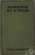 Marriage as a Trade by Cicely Hamilton