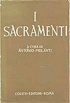 I Sacramenti by ANTONIO PIOLANTI