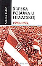 Srpska pobuna u Hrvatskoj by Nikica Barić