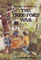 The Odd-Lot Boys and the Tree-Fort War by J.…