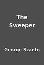 The Sweeper by George Szanto