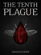 The Tenth Plague by Adam Blumer