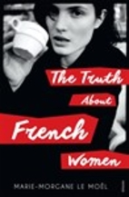 The Truth About French Women by…