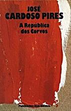 A República dos Corvos by José Cardoso…