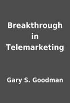 Breakthrough in Telemarketing by Gary S.…