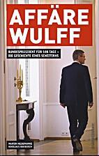 Affäre Wulff - Bundespräsident für 598…