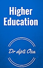 Higher education by Dr dipti Oza