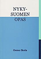 Nykysuomen opas by Osmo Ikola
