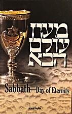 Sabbath: Day of Eternity by Aryeh Kaplan