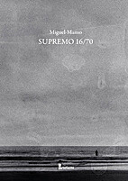 Supremo 16/70 by Miguel Manso