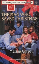 The Man Who Saved Christmas by Marisa…