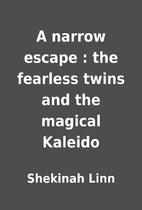 A narrow escape : the fearless twins and the…