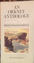 Orkney Anthology: v. 1: Selected Works by…
