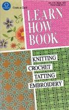 Knitting, Crochet, Tatting, Embroidery:…