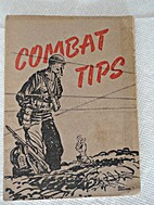 Combat tips for Fifth Army Infantry…